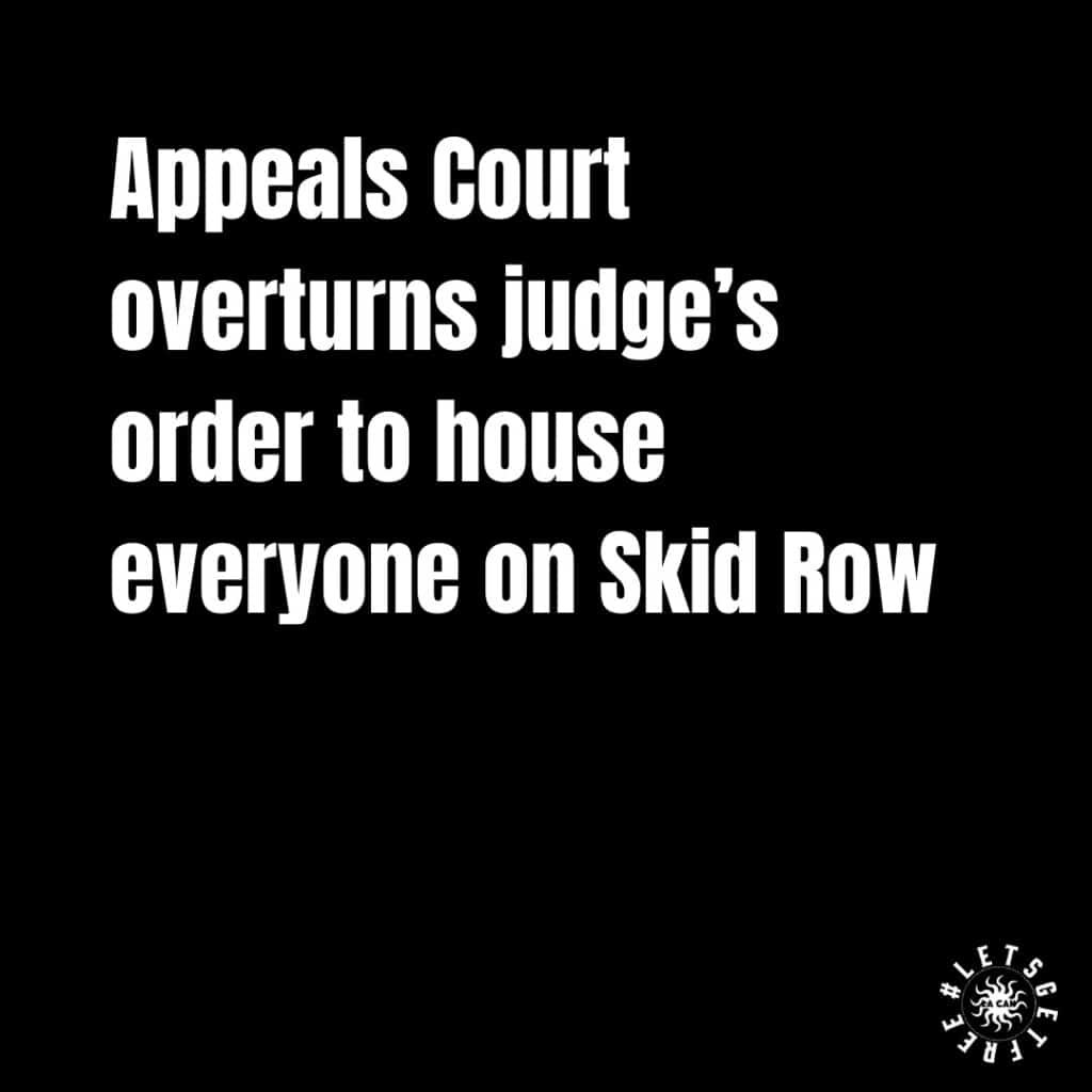Appeals Court Overturns Judge's Order to House everyone on Skid Row